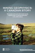 Mining Geophysics: A Canadian Story